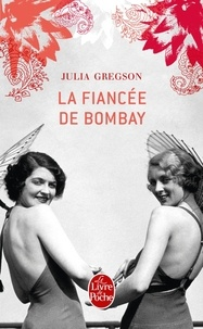 Julia Gregson - La fiancée de Bombay.