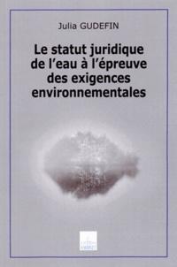 Julia Gudefin - Le statut juridique de l'eau à l'épreuve des exigences environnementales.