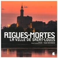 Julia Guichaoua et Yann Guichaoua - Aigues-Mortes - La ville de Saint-Louis.