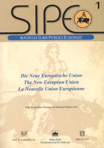 Julia Iliopoulos-Strangas et Hartmut Bauer - La nouvelle Union européenne.