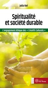"""Julia Itel - Spiritualité et société durable - L'engagement éthique des """"créatifs culturels""""."""