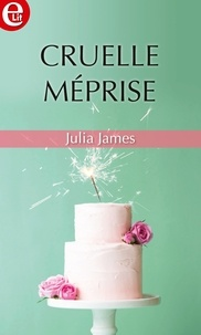 Julia James - Cruelle méprise.