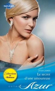 Julia James - Le secret d'une amoureuse.