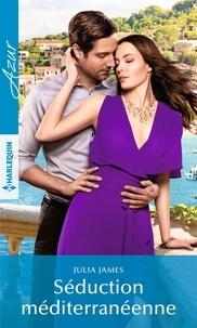 Ebook gratuit télécharger top Séduction méditerranéenne 9782280440868 par Julia James