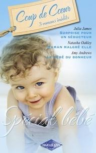 Julia James et Natasha Oakley - Spécial bébé (Harlequin Roman Coup de Coeur).