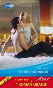 Julia James et Nicola Marsh - Un désir indomptable - Troublant face-à-face.