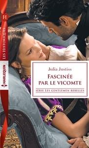 Julia Justiss - Fascinée par le vicomte.