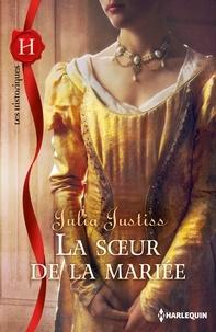 Julia Justiss - La soeur de la mariée.
