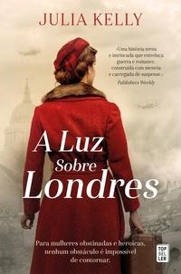 Julia Kelly - A Luz Sobre Londres.