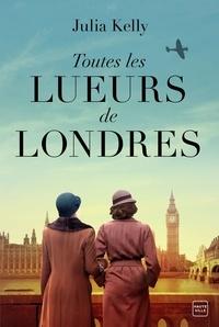 Meilleur livre téléchargement vendeur pdf Toutes les lueurs de Londres in French par Julia Kelly PDB PDF 9791093835853