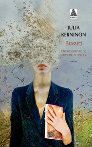 Julia Kerninon - Buvard - Une biographie de Caroline N. Spacek.