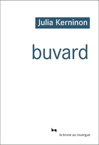 Julia Kerninon - Buvard.