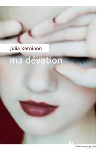 Julia Kerninon - Ma dévotion.