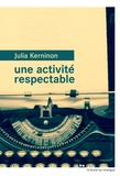 Julia Kerninon - Une activité respectable.