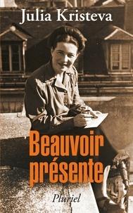 Julia Kristeva - Beauvoir présente.