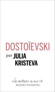 Julia Kristeva - Dostoïevski.
