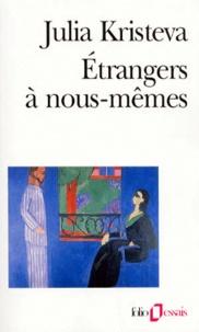 Julia Kristeva - Étrangers à nous-mêmes.