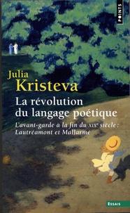 Julia Kristeva - La révolution du langage poétique - L'avant-garde à la fin du XIXe siècle : Lautréamont et Mallarmé.