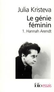 Le génie féminin- Tome 1, Hannah Arendt - Julia Kristeva |
