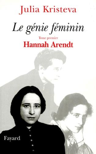 Le génie féminin. Tome 1, Hannah Arendt