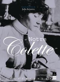 Julia Kristeva et Claude Pichois - Notre Colette.