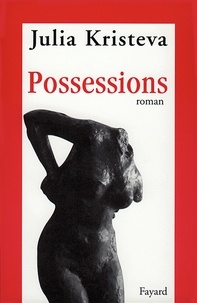 Julia Kristeva - Possessions.