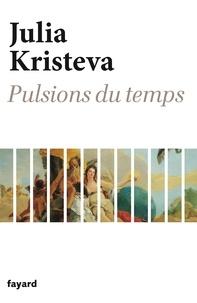 Julia Kristeva - Pulsions du temps.