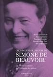 Julia Kristeva et Pascale Fautrier - (Re)découvrir l'oeuvre de Simone de Beauvoir - Du Deuxième Sexe à La Cérémonie des adieux.