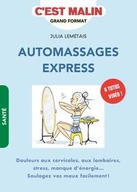 Automassages express - Douleurs aux cervicales, aux lombaires, stress, manque dénergie... Soulagez vos maux facilement!.pdf