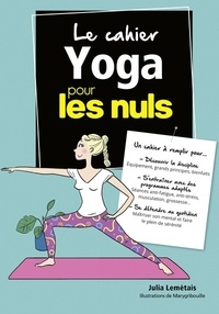 Julia Lemétais - Le cahier yoga pour les nuls.