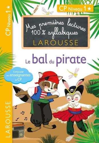 Julia Levallois et Hélène Heffner - Le bal du pirate - CP niveau 1.