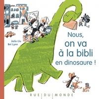 Julia Liu et Bei Lynn - Nous, on va à la bibli en dinosaure !.
