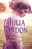 Julia London - Cinq jours de la vie d'une lady.