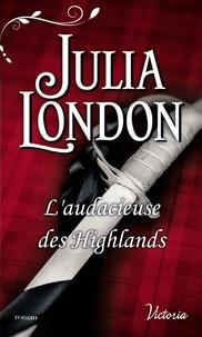 Julia London - L'audacieuse des Highlands.
