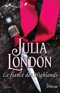 Julia London - Le fiancé des Highlands.