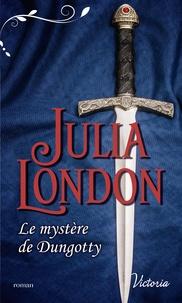 Julia London - Le mystère de Dungotty.