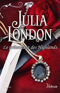 Julia London - Le prétendant des Highlands.