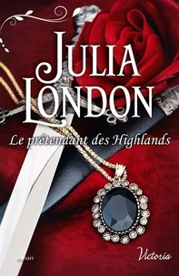 Julia London - Le prétendant des Highlands.