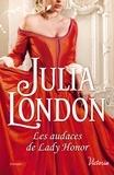 Julia London - Les audaces de lady Honor.
