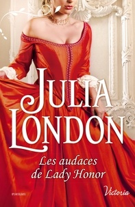 Julia London - Les audaces de lady Honor.
