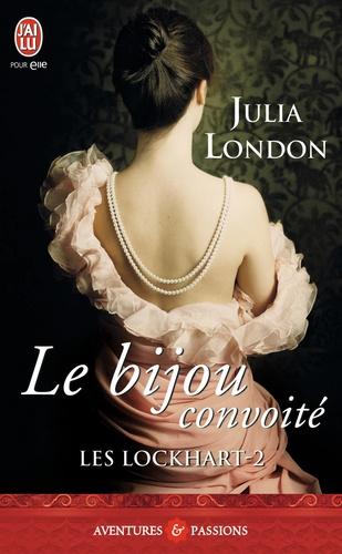 Julia London - Les Lockhart Tome 2 : Le bijou convoité.