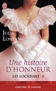 Julia London - Les Lockhart Tome 3 : Une histoire d'honneur.