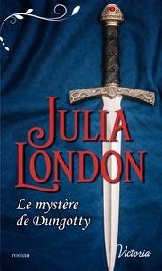 Julia London - Les mariés écossais Tome 5 : Le mystère de Dungotty.
