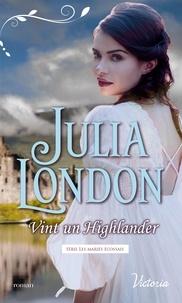 Julia London - Les mariés écossais Tome 6 : Vint un Highlander.