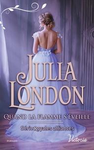 Julia London - Quand la flamme s'éveille.
