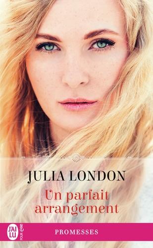 Julia London - Un parfait arrangement.