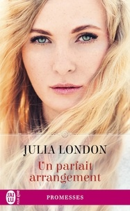 Julia London - Un parfait arrangement.