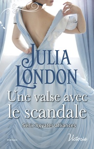 Julia London - Une valse avec le scandale.