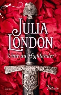 Julia London - Unie au Highlander.