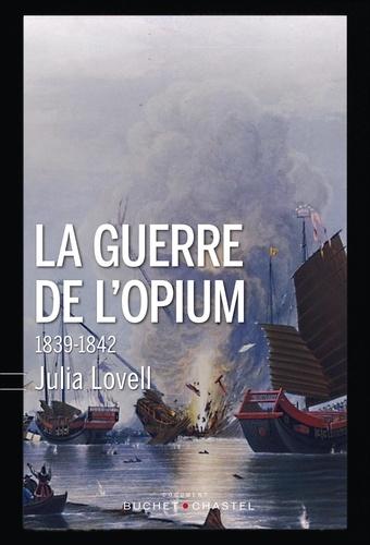 La guerre de l'opium. 1839-1842
